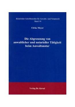 Abbildung von Meyer | Die Abgrenzung von anwaltlicher und notarieller Tätigkeit beim Anwaltsnotar | 2004 | 14
