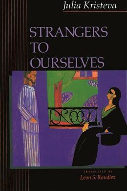 Abbildung von Kristeva   Strangers to Ourselves   1991   Translation by Leon S. Roudiez