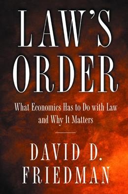 Abbildung von Friedman | Law's Order | 2001 | What Economics Has to Do with ...