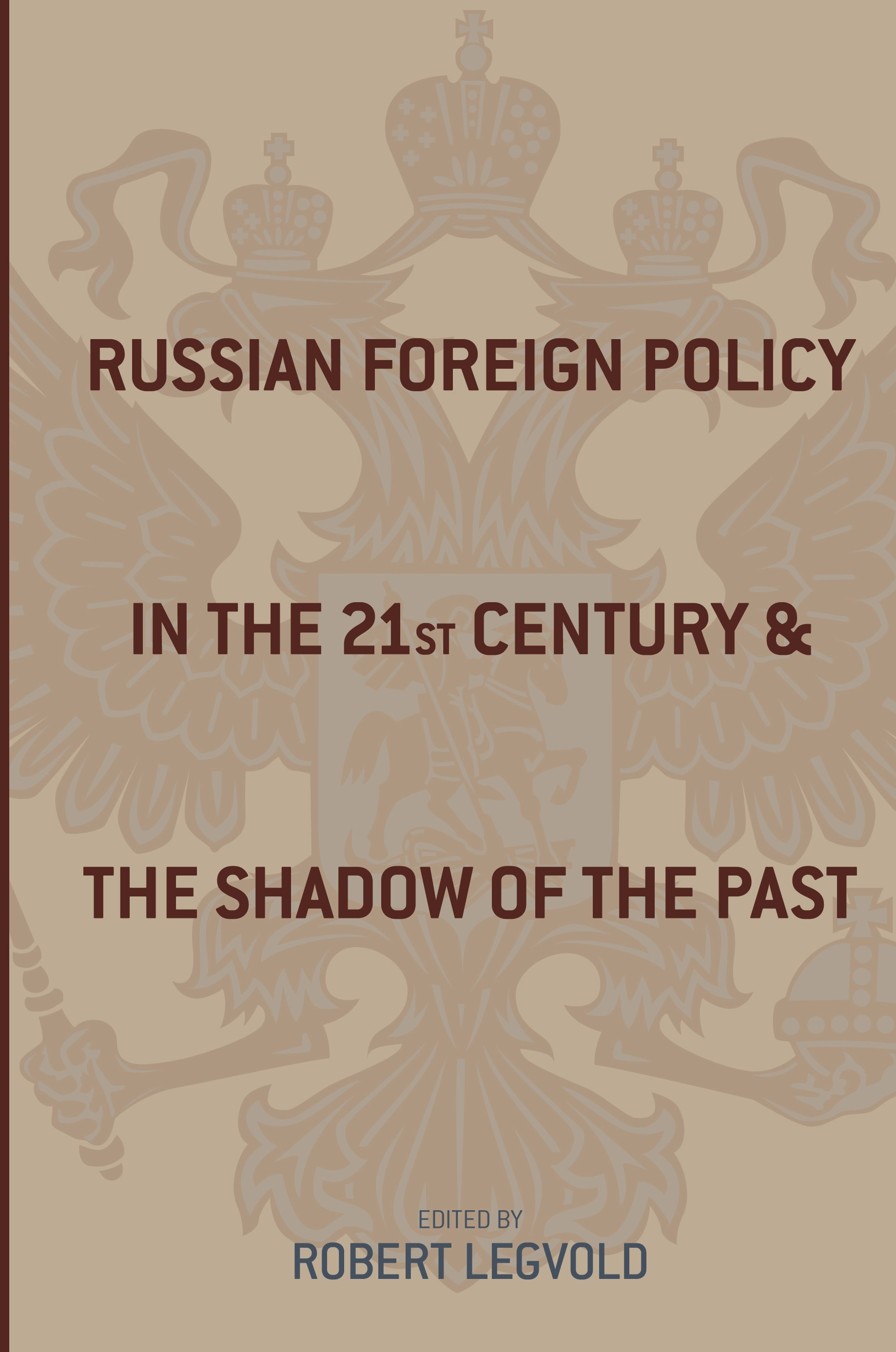 Abbildung von Legvold   Russian Foreign Policy in the Twenty-First Century and the Shadow of the Past   2007