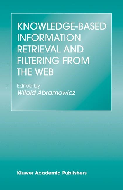 Knowledge-Based Information Retrieval and Filtering from the Web | Abramowicz, 2003 | Buch (Cover)