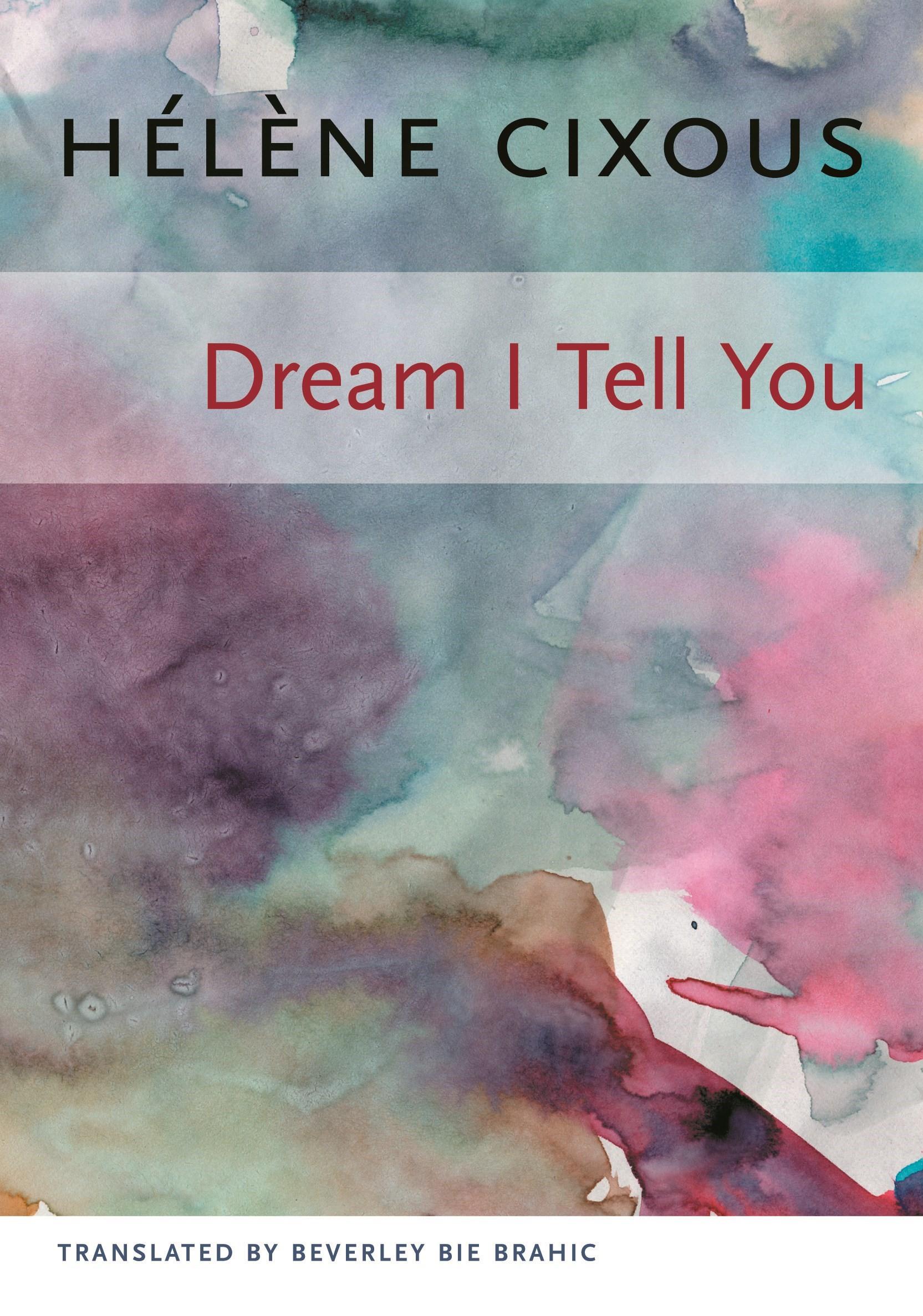 Abbildung von Cixous | Dream I Tell You | 2006