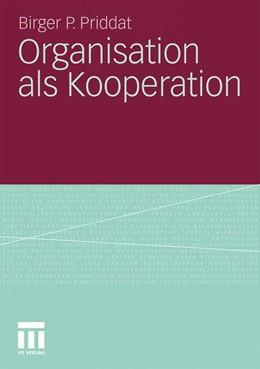 Abbildung von Priddat   Organisation als Kooperation   2010