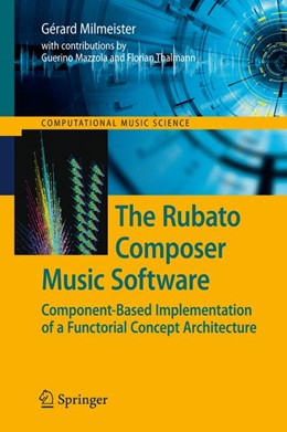 Abbildung von Milmeister | The Rubato Composer Music Software | 2009 | Component-Based Implementation...