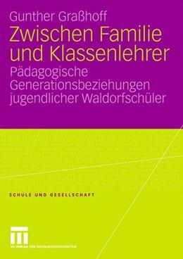 Abbildung von Graßhoff | Zwischen Familie und Klassenlehrer | 2008 | Pädagogische Generationsbezieh... | 39