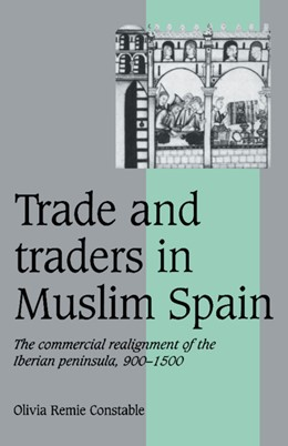 Abbildung von Constable | Trade and Traders in Muslim Spain | 1996 | The Commercial Realignment of ... | 24