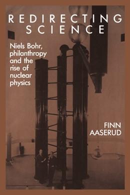 Abbildung von Aaserud | Redirecting Science | 1990 | Niels Bohr, Philanthropy, and ...