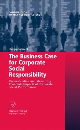 Abbildung von Schreck | The Business Case for Corporate Social Responsibility | 2009 | Understanding and Measuring Ec...