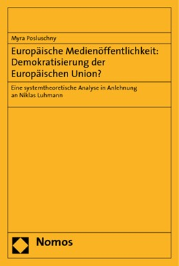 Abbildung von Posluschny | Europäische Medienöffentlichkeit: Demokratisierung der Europäischen Union? | 2009 | Eine systemtheoretische Analys...