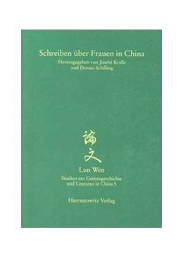 Abbildung von Kralle / Schilling | Schreiben über Frauen in China | 2005 | Ihre Literarisierung im histor... | 5