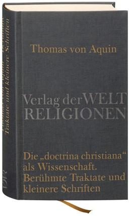 Abbildung von Metz / von Aquin   Die »doctrina christiana« als Wissenschaft   2009   Berühmte Traktate und kleinere...