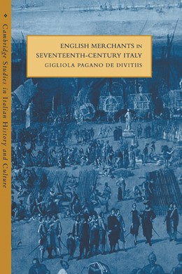 Abbildung von De Divitiis | English Merchants in Seventeenth-Century Italy | 1998 | Translation by Stephen Parkin
