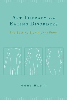 Abbildung von Rabin | Art Therapy and Eating Disorders | 2003 | The Self as Significant Form