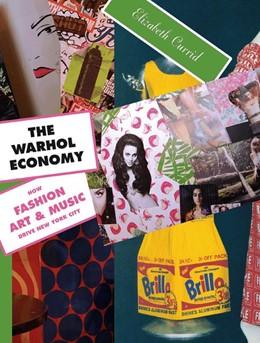 Abbildung von Currid | The Warhol Economy | 2007 | How Fashion, Art, and Music Dr...