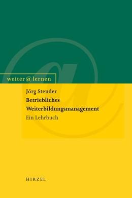 Abbildung von Stender | Betriebliches Weiterbildungsmanagement | 2009 | Ein Lehrbuch