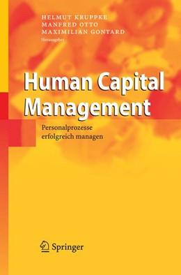 Abbildung von Kruppke / Otto / Gontard | Human Capital Management | 2006 | Personalprozesse erfolgreich m...