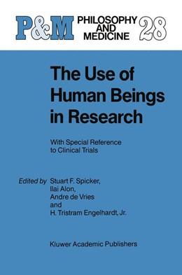 Abbildung von Spicker / Alon / de Vries / Engelhardt Jr.   The Use of Human Beings in Research   1988