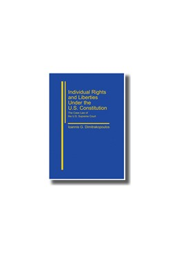 Abbildung von Dimitrakopoulos   Individual Rights and Liberties under the U.S. Constitution   2007   The Case Law of the U.S. Supre...