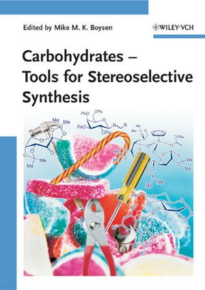 Carbohydrates - Tools for Stereoselective Synthesis | Boysen, 2013 | Buch (Cover)