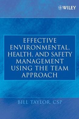 Abbildung von Taylor   Effective Environmental, Health, and Safety Management Using the Team Approach   1. Auflage   2005