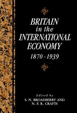 Abbildung von Broadberry / Crafts | Britain in the International Economy, 1870-1939 | 1992