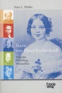 Abbildung von Pfeiffer   Marie von Ebner-Eschenbach: Tragödie, Erzählung, Heimatfilm   2008