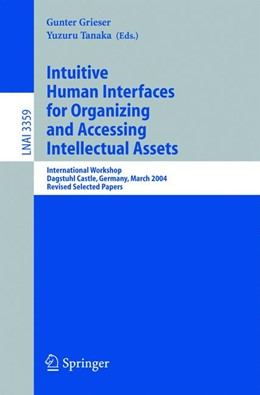 Abbildung von Grieser / Tanaka | Intuitive Human Interfaces for Organizing and Accessing Intellectual Assets | 2005