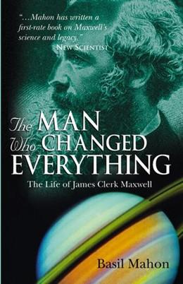Abbildung von Mahon | The Man Who Changed Everything | 1. Auflage | 2004 | The Life of James Clerk Maxwel...