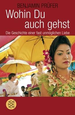 Abbildung von Prüfer | Wohin Du auch gehst | 2009 | Die Geschichte einer fast unmö...