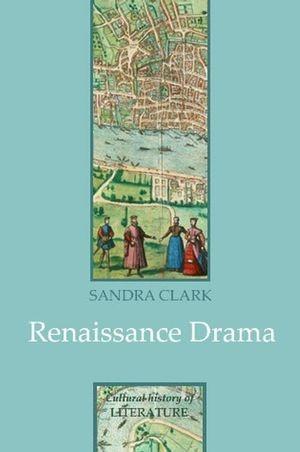 Abbildung von Clark   Renaissance Drama   1. Auflage 2007   2007