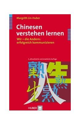 Abbildung von Lin-Huber | Chinesen verstehen lernen | 2006 | Wir - die Andern: erfolgreich ...