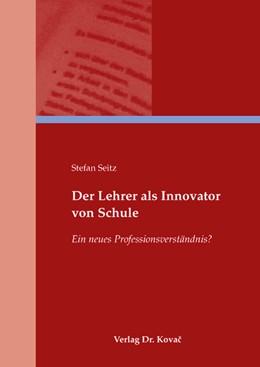 Abbildung von Seitz | Der Lehrer als Innovator von Schule | 2008 | Ein neues Professionsverständn... | 6