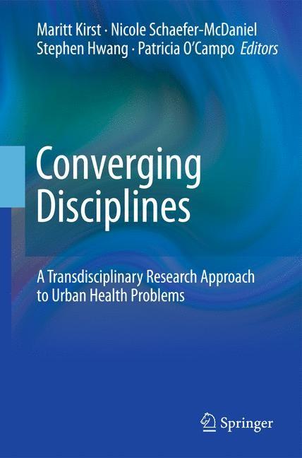 Abbildung von Kirst / Schaefer-McDaniel / Hwang / O'Campo   Converging Disciplines   2010