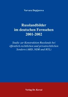 Abbildung von Degtjarova | Russlandbilder im deutschen Fernsehen 2001-2002 | 2007 | Studie zur Konstruktion Russla... | 67