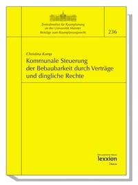 Kommunale Steuerung der Bebaubarkeit durch Verträge und dingliche Rechte   Kamp, 2008   Buch (Cover)
