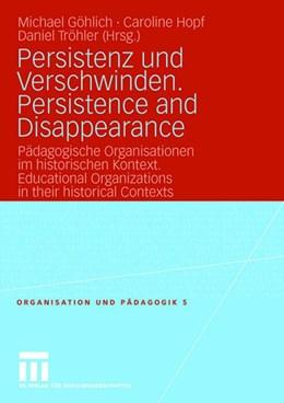 Abbildung von Göhlich / Hopf / Tröhler | Persistenz und Verschwinden. Persistence and Disappearance | 2008 | Pädagogische Organisationen im... | 5
