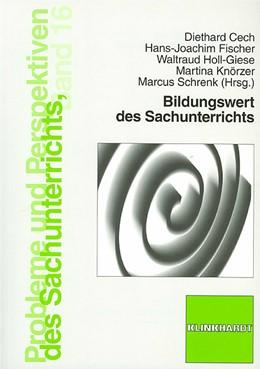 Abbildung von Cech / Fischer / Holl-Giese / Knörzer / Schrenk | Bildungswert des Sachunterrichts | 2006