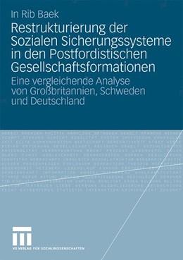 Abbildung von Baek   Restrukturierung der Sozialen Sicherungssysteme in den Postfordistischen Gesellschaftsformationen   2010   Eine vergleichende Analyse von...