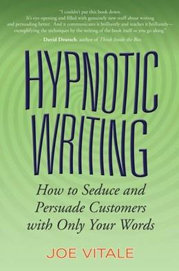 Abbildung von Vitale | Hypnotic Writing | 2007 | How to Seduce and Persuade Cus...
