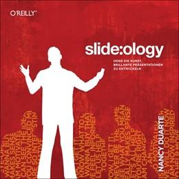 Abbildung von Nancy Duarte | slide:ology | 2009 | Oder die Kunst, brillante Präs...