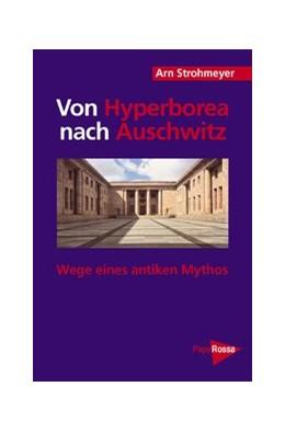 Abbildung von Strohmeyer   Von Hyperborea nach Auschwitz   2005   Wege eines antiken Mythos   58