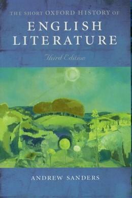 Abbildung von Sanders | Short Oxford History of English Literature | 2004