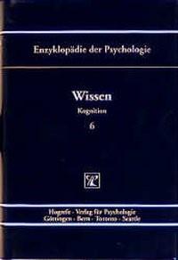 Abbildung von Klix / Spada / Birbaumer / Frey / Kuhl / Schneider / Schwarzer | Enzyklopädie der Psychologie / Themenbereich C: Theorie und Forschung / Kognition / Wissen | 1998