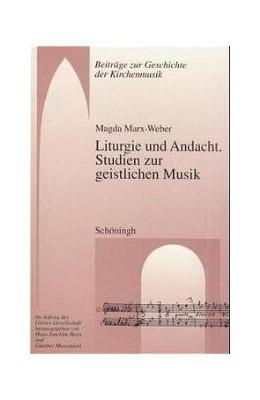 Abbildung von Marx-Weber | Liturgie und Andacht | 1999 | Studien zur geistlichen Musik | 7