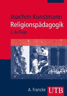 Abbildung von Kunstmann | Religionspädagogik | 2., überarb. Aufl. | 2010 | Eine Einführung