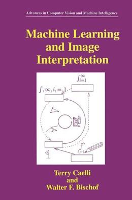 Abbildung von Caelli / Bischof | Machine Learning and Image Interpretation | 1997