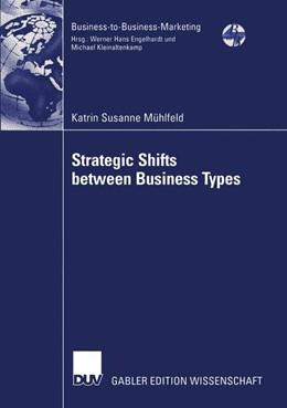 Abbildung von Mühlfeld | Strategic Shifts between Business Types | 2004 | A transaction cost theory-base...
