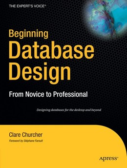 Abbildung von Churcher | Beginning Database Design | 1st Corrected ed., Corr. 3rd printing | 2007 | From Novice to Professional