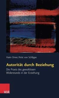 Autorität durch Beziehung | Omer / von Schlippe | 7. Auflage 2013, 2015 | Buch (Cover)