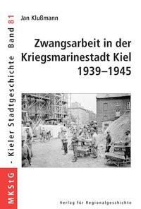 Abbildung von Klussmann | Zwangsarbeit in der Kriegsmarinestadt Kiel 1939-1945 | 2004